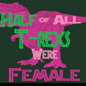 Half of All T-Rexes Were Female (design, art)